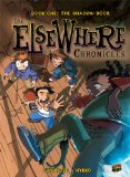 The Elsewhere Chronicles: The Shadow Door (Book 1)